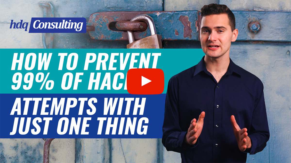 HDQ-Consulting-How-to-prevent-99%-of-hack-attempts-with-just-one-thing